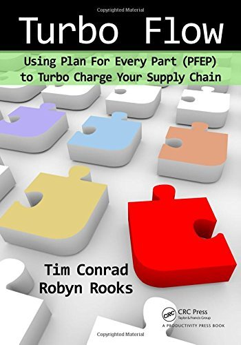 Turbo Flow: Using Plan for Every Part (PFEP) to Turbo Charge Your Supply Chain by Tim Conrad (2010-11-01)