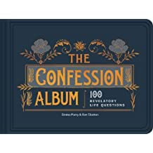 The Confession Album: 100 Revelatory Life Questions
