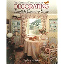 The Country Diary Book of Decorating: English Country Style
