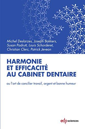 Harmonie et efficacité au cabinet dentaire : Ou l'art de concilier, travail, argent et bonne humeur
