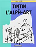 Tintin et l'Alph-Art (L'OEuvre integrale de Herge) by Herge (1987) Hardcover