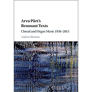 Arvo Pärt's Resonant Texts: Choral and Organ Music 1956–2015 (English Edition)