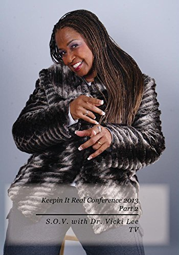 keepin-it-real-conference-2013-part-2-sov-with-dr-vicki-lee-tv