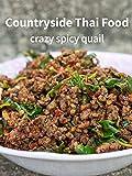 Countryside Thai Food - Crazy Spicy Quail! [OV]