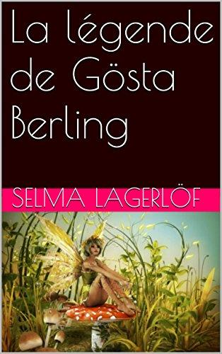 La légende de Gösta Berling par Selma LAGERLÖF