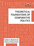 Theoretical Foundations of Comparative Politics