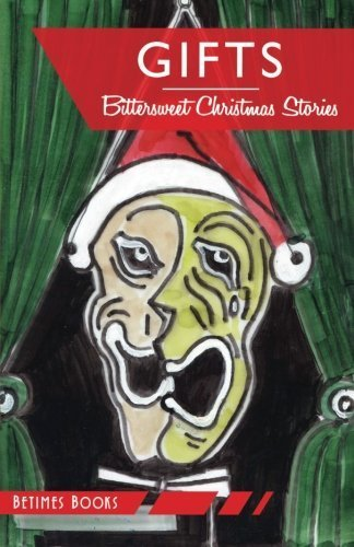 Gifts: Bittersweet Christmas stories by Betimes Books (2014-11-25)