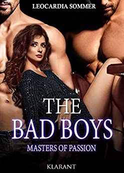 THE BAD BOYS - Masters of passion von [Sommer, Leocardia]