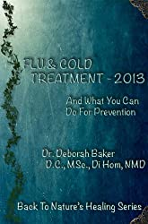 Flu & Cold Treatment 2013 (Back To Nature's Healing) (English Edition)