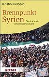 Brennpunkt Syrien: Einblick in ein verschlossenes Land (HERDER spektrum) -