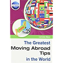 The Greatest Moving Abroad Tips in the World