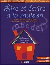 Lire et écrire à la maison : Programme de littératie familiale favorisant l'apprentissage de la lecture