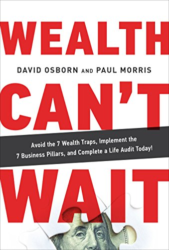 wealth-cant-wait-avoid-the-7-wealth-traps-implement-the-7-business-pillars-and-complete-a-life-audit