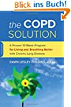 The COPD Solution: A Proven 10-Week P...