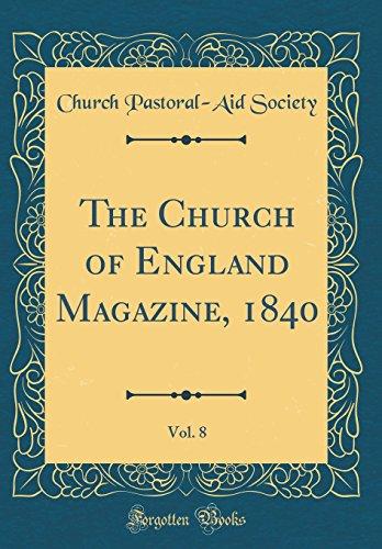 The Church of England Magazine, 1840, Vol. 8 (Classic Reprint)