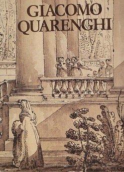 Giacomo Quarenghi. A cura di Sandro Angelini. Catalogo di Vanni Zanella. Testo di Vladimir Piliavskij