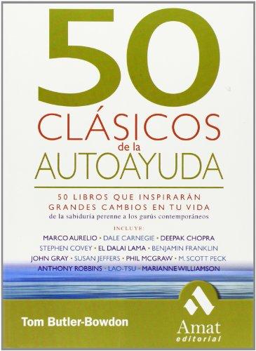 50 Clásicos de la autoayuda: 50 libros que transformarán tu vida por Tom Butler Bowdon