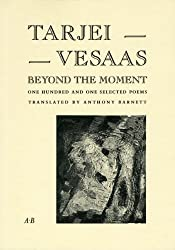 Beyond the Moment: One Hundred and One Selected Poems