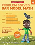 Problem Solved: Bar Model Math Grade 6 (Professional Books)