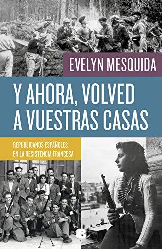 Y ahora, volved a vuestras casas Evelyn Mesquida