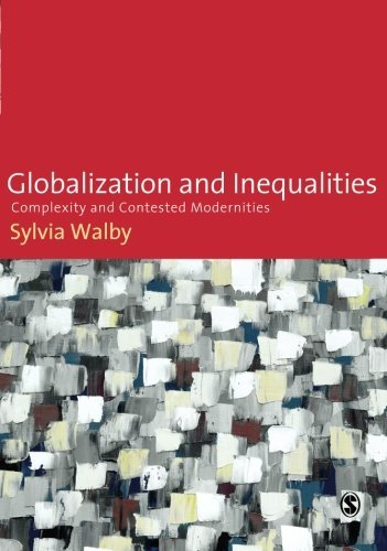 Globalization and Inequalities: Complexity and Contested Modernities by Sylvia Walby (2009-08-05)