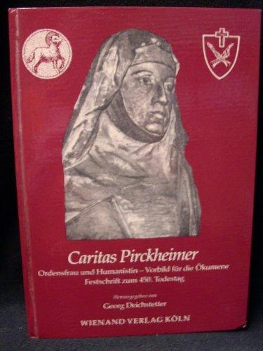 Caritas Pirckheimer: Ordensfrau und Humanistin  ein Vorbild für die Ökumene : Festschrift zum 450. Todestag