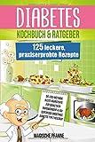 Diabetes Kochbuch & Ratgeber: 125 leckere, praxiserprobte Rezepte   Ideal auch zur Krankheits-Prävention   Die besten Nahrungsergänzungsmittel für Diabetiker   7 Rezept-Kategorien   + Nährwertangaben - Magische Pfanne