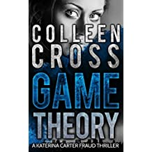 Game Theory: A Katerina Carter Legal Thriller: A gripping psychological thriller (Katerina Carter Fraud Thriller Series Book 2)
