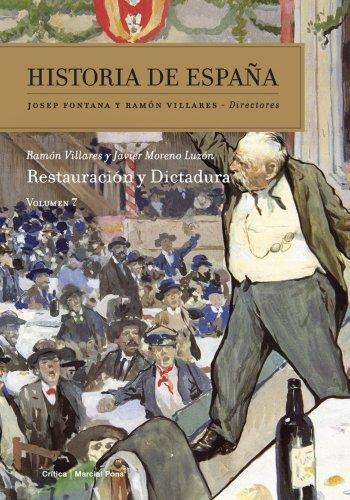 Restauración y dictadura: Historia de España Vol. 7 por Javier Moreno Luzón