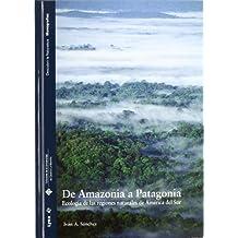 De Amazonia a Patagonia : ecología de las regiones naturales de América del Sur (Descubrir la Naturaleza)