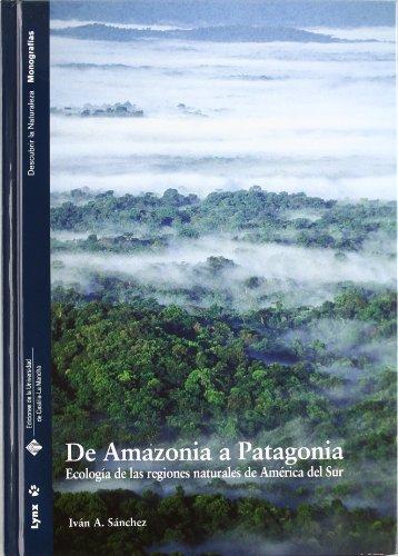 De Amazonia a Patagonia: Ecología de las regiones naturales de América del Sur (Descubrir la Naturaleza)