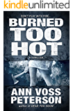 Burned Too Hot: A Thriller (Val Ryker series Book 2) (English Edition)