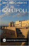 Gallipoli (Miniguide Turistiche Vol. 5)