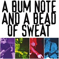 A Bum Note and a Bead of Sweat [Explicit]