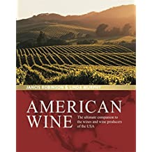 American Wine: The ultimate companion to the wines and wine producers of the USA by Jancis Robinson (2013-02-04)