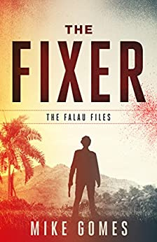The Fixer (The Falau Files Book 1) (English Edition) di [Gomes, Mike]