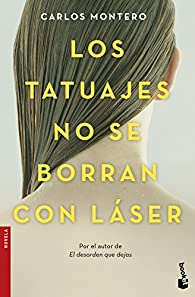 Los tatuajes no se borran con láser par Carlos Montero