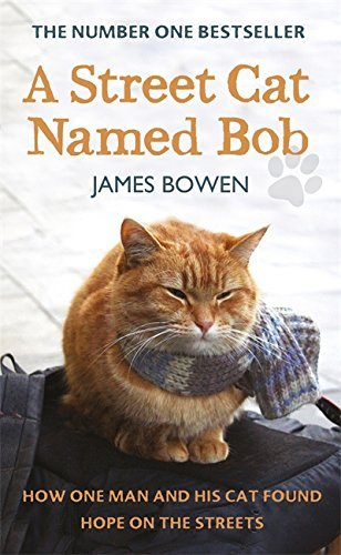 A Street Cat Named Bob: How one man and his cat found hope on the streets by Bowen, James (March 15, 2012) Hardcover