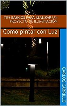 La Libreria Descargar Utorrent Tips Básicos para realizar un Proyecto de Iluminación: Como pintar con Luz Kindle Lee Epub