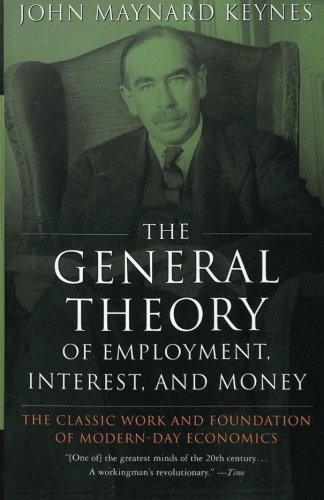 The General Theory of Employment, Interest, and Money por John Maynard Keynes