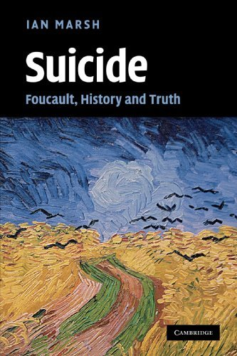 Suicide: Foucault, History and Truth by Ian Marsh (2010-02-15)