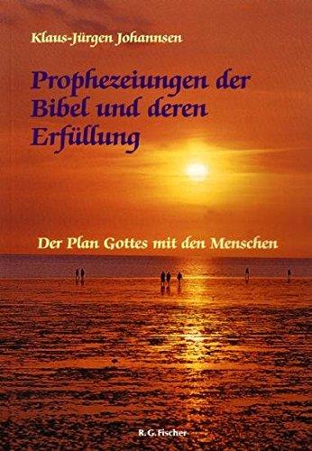 Prophezeiungen der Bibel und deren Erfüllung: Der Plan Gottes mit den Menschen