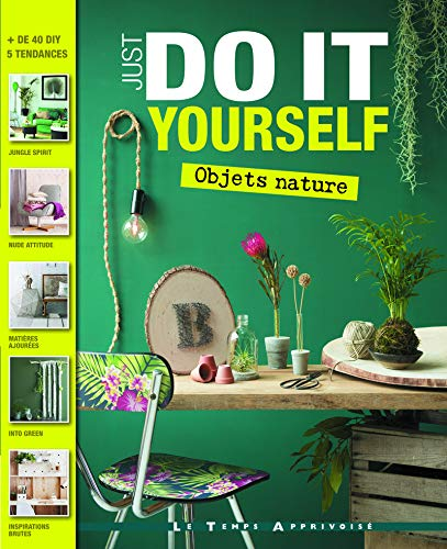Just do it yourself : Objets nature