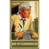 Der Peitschenmüller, Band 66 der Gesammelten Werke (Karl Mays Gesammelte Werke)