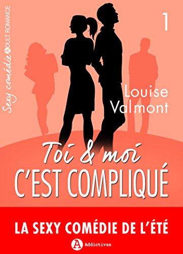 Toi et moi : c'est compliqué, vol. 1 (French Edition)
