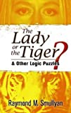 The Lady or the Tiger?: And Other Logic Puzzles (Dover Recreational Math)