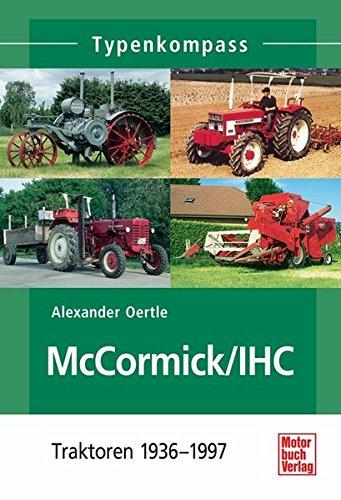 McCormick / IHC: Traktoren 1937-1975 (Typenkompass)