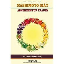 Hashimoto Diät Abnehmen für Frauen mit der Hashimoto Ernährung
