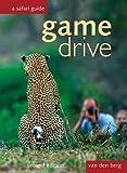 Game Drive: A Safari Guide