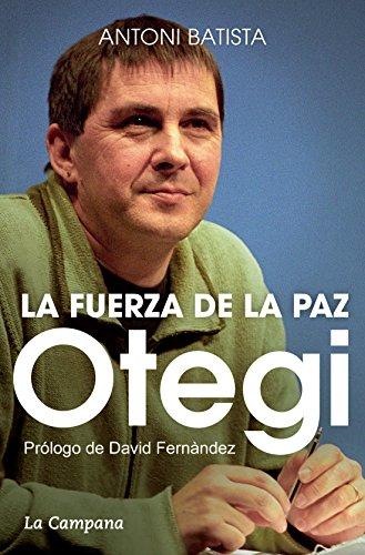 Otegi y la fuerza de la paz por Antoni Batista